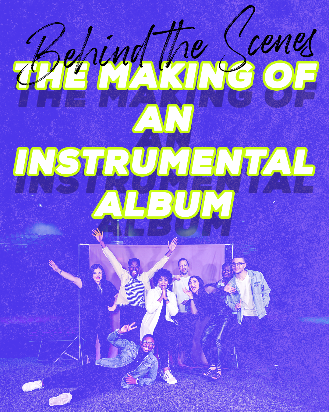 Behind the Scenes: The Making of an Instrumental Album